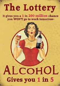 The Lottery...Alcohol small steel sign 200mm x 150mm (og)
